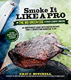 Smoke It Like a Pro on the Big Green Egg